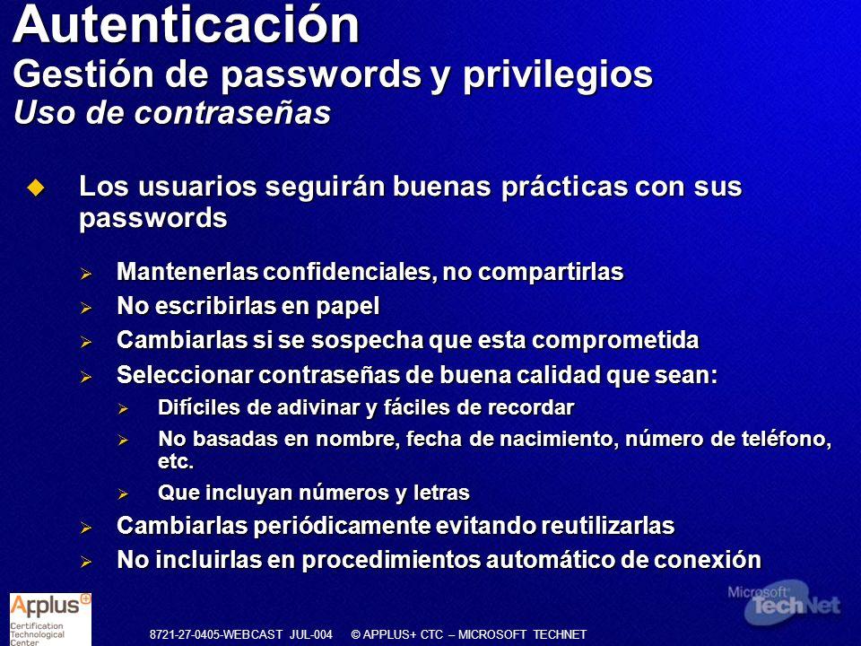 8721-27-0405-WEBCAST JUL-004 © APPLUS+ CTC – MICROSOFT TECHNET Los usuarios seguirán buenas prácticas con sus passwords Los usuarios seguirán buenas p