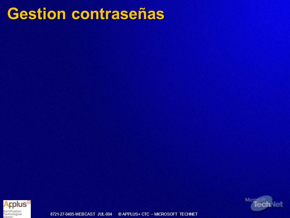 8721-27-0405-WEBCAST JUL-004 © APPLUS+ CTC – MICROSOFT TECHNET Gestion contraseñas