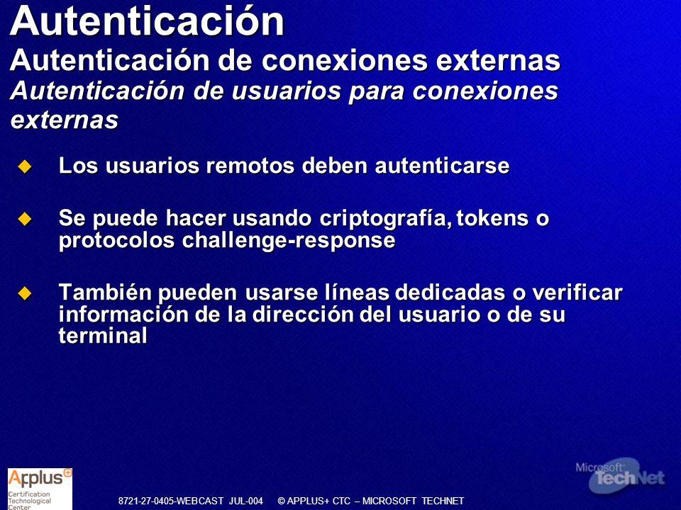 8721-27-0405-WEBCAST JUL-004 © APPLUS+ CTC – MICROSOFT TECHNET Los usuarios remotos deben autenticarse Los usuarios remotos deben autenticarse Se pued