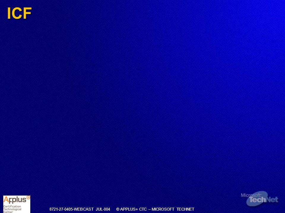 8721-27-0405-WEBCAST JUL-004 © APPLUS+ CTC – MICROSOFT TECHNET ICF