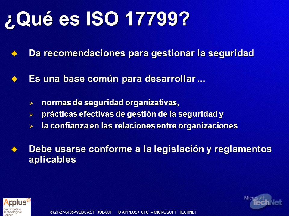 8721-27-0405-WEBCAST JUL-004 © APPLUS+ CTC – MICROSOFT TECHNET Windows Server 2003 Reducción de posibilidad de ataques 20+ servicios apagados por defecto o corriendo con privilegios reducidos Configuración fuerte IE cerrado ACL en la raíz del sistema Nuevo orden de busqueda de DLL Nuevas cuentas con privilegio menor Network Service (IIS Worker Process) Local Service (Telnet) Seguro por diseño Seguro por defecto Seguro en despliegue Comunicación