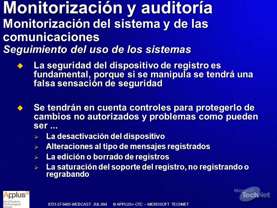 8721-27-0405-WEBCAST JUL-004 © APPLUS+ CTC – MICROSOFT TECHNET La seguridad del dispositivo de registro es fundamental, porque si se manipula se tendr