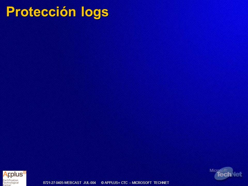 8721-27-0405-WEBCAST JUL-004 © APPLUS+ CTC – MICROSOFT TECHNET Protección logs