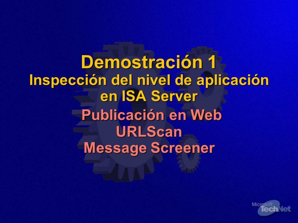 Demostración 1 Inspección del nivel de aplicación en ISA Server Publicación en Web URLScan Message Screener