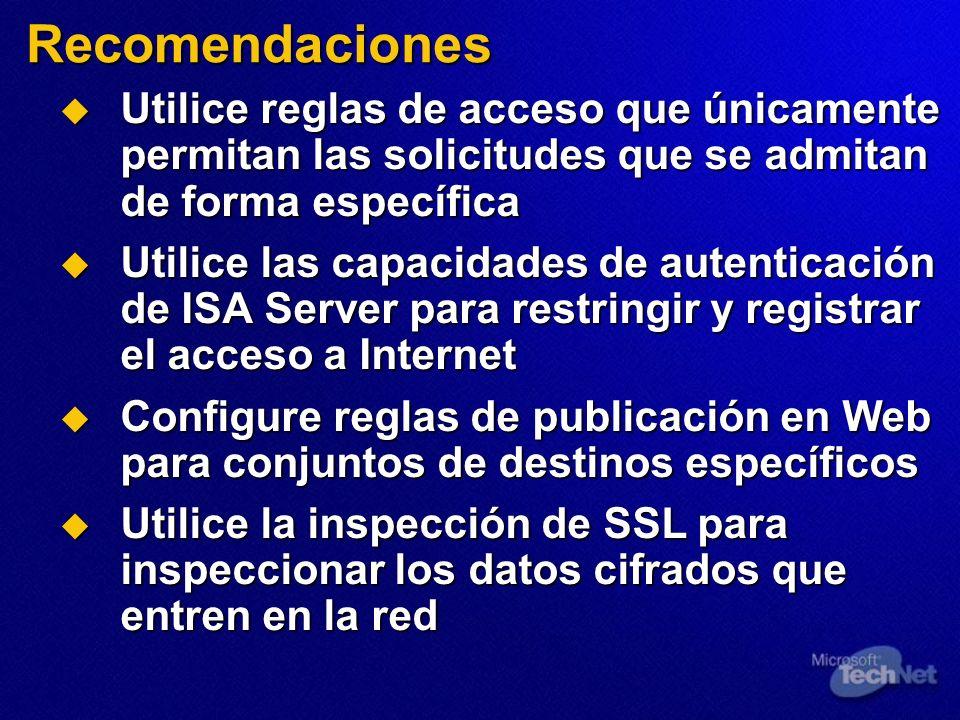 Recomendaciones Utilice reglas de acceso que únicamente permitan las solicitudes que se admitan de forma específica Utilice reglas de acceso que única