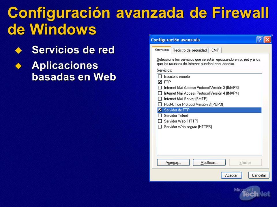Servicios de red Servicios de red Aplicaciones basadas en Web Aplicaciones basadas en Web Configuración avanzada de Firewall de Windows