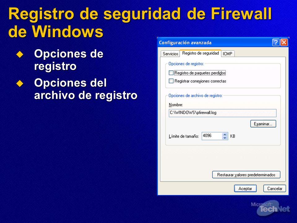 Opciones de registro Opciones de registro Opciones del archivo de registro Opciones del archivo de registro Registro de seguridad de Firewall de Windo