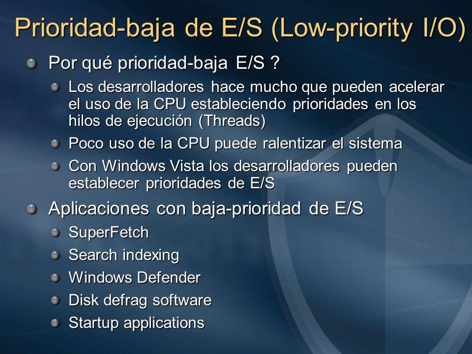 Prioridad-baja de E/S (Low-priority I/O) Por qué prioridad-baja E/S ? Los desarrolladores hace mucho que pueden acelerar el uso de la CPU estableciend