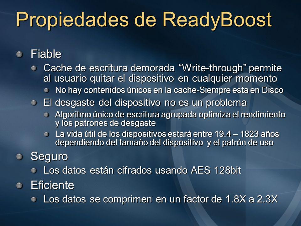 Propiedades de ReadyBoost Fiable Cache de escritura demorada Write-through permite al usuario quitar el dispositivo en cualquier momento No hay conten