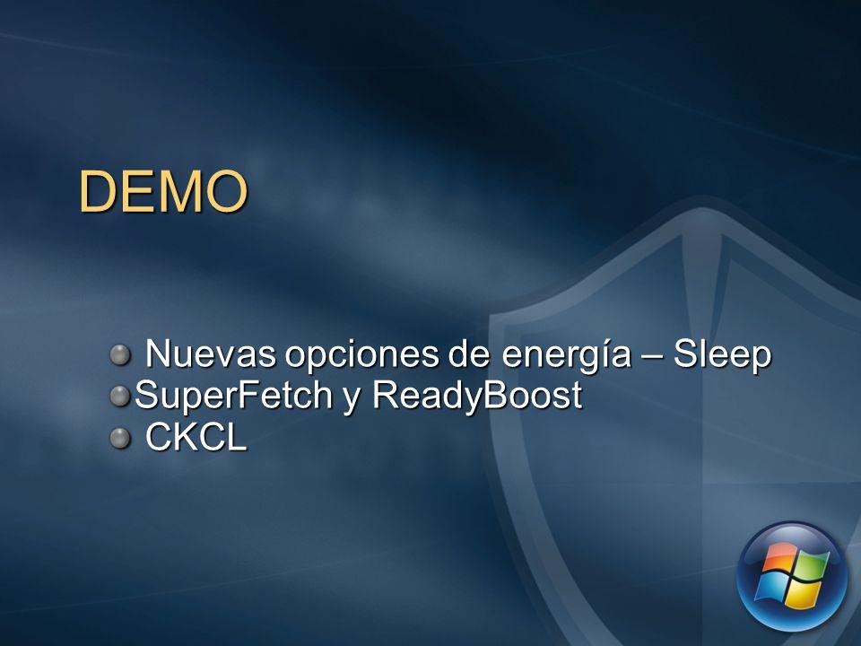 DEMO Nuevas opciones de energía – Sleep Nuevas opciones de energía – Sleep SuperFetch y ReadyBoost CKCL CKCL