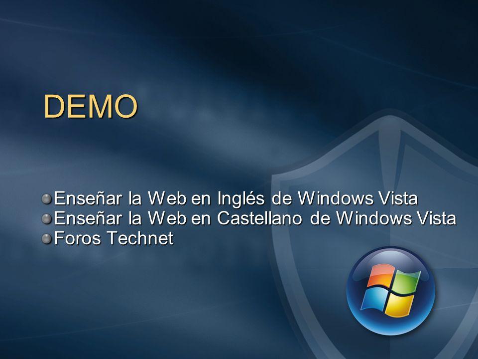DEMO Enseñar la Web en Inglés de Windows Vista Enseñar la Web en Castellano de Windows Vista Foros Technet