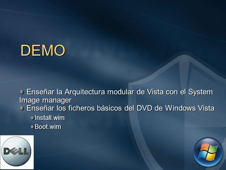 DEMO Enseñar la Arquitectura modular de Vista con el System Image manager Enseñar la Arquitectura modular de Vista con el System Image manager Enseñar