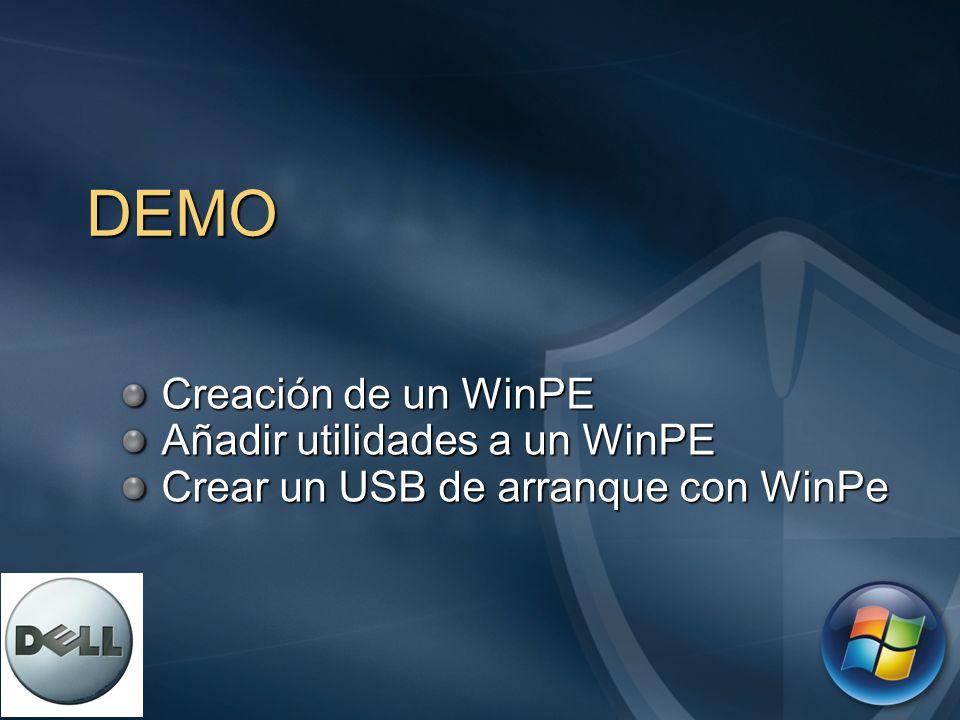 DEMO Creación de un WinPE Creación de un WinPE Añadir utilidades a un WinPE Añadir utilidades a un WinPE Crear un USB de arranque con WinPe Crear un U