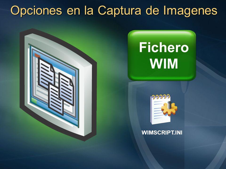 Opciones en la Captura de Imagenes Fichero WIM WIMSCRIPT.INI