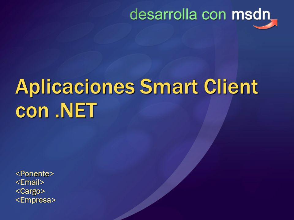 Aplicaciones Smart Client con.NET <Ponente><Email><Cargo><Empresa>