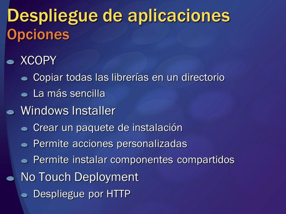 Despliegue de aplicaciones Opciones XCOPY Copiar todas las librerías en un directorio La más sencilla Windows Installer Crear un paquete de instalació