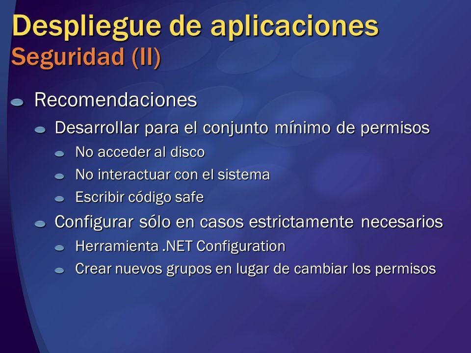 Despliegue de aplicaciones Seguridad (II) Recomendaciones Desarrollar para el conjunto mínimo de permisos No acceder al disco No interactuar con el si