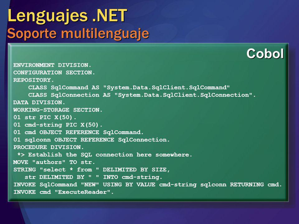 Lenguajes.NET Soporte multilenguaje ENVIRONMENT DIVISION. CONFIGURATION SECTION. REPOSITORY. CLASS SqlCommand AS