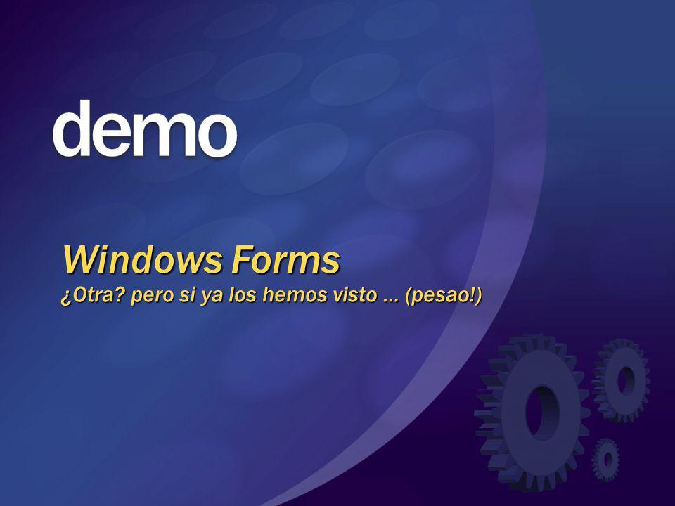 Windows Forms ¿Otra? pero si ya los hemos visto … (pesao!)