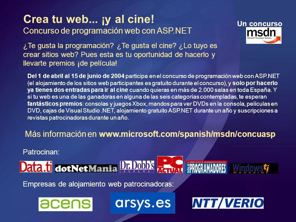 Crea tu web... ¡y al cine! Concurso de programación web con ASP.NET ¿Te gusta la programación? ¿Te gusta el cine? ¿Lo tuyo es crear sitios web? Pues e