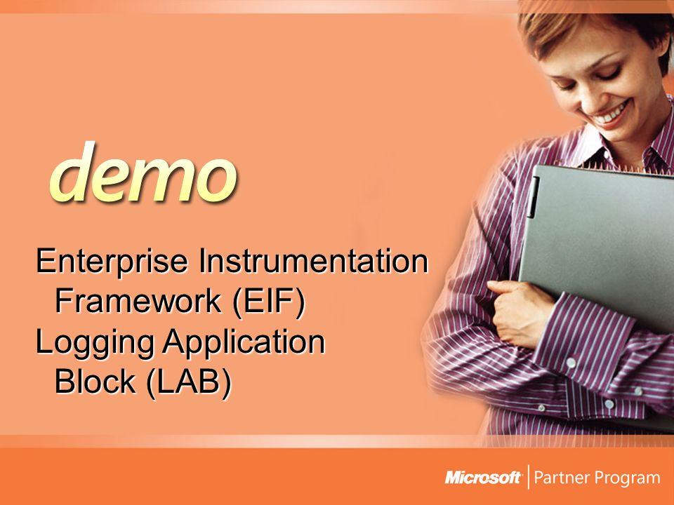 Enterprise Instrumentation Framework (EIF) Logging Application Block (LAB)