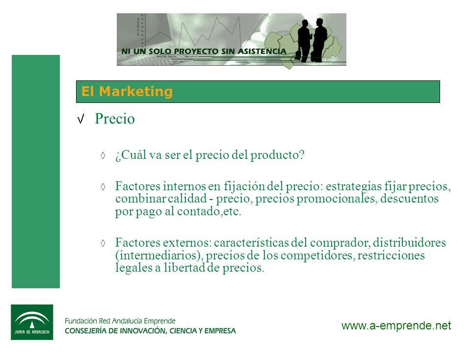 www.a-emprende.net El Marketing Precio ¿Cuál va ser el precio del producto? Factores internos en fijación del precio: estrategias fijar precios, combi