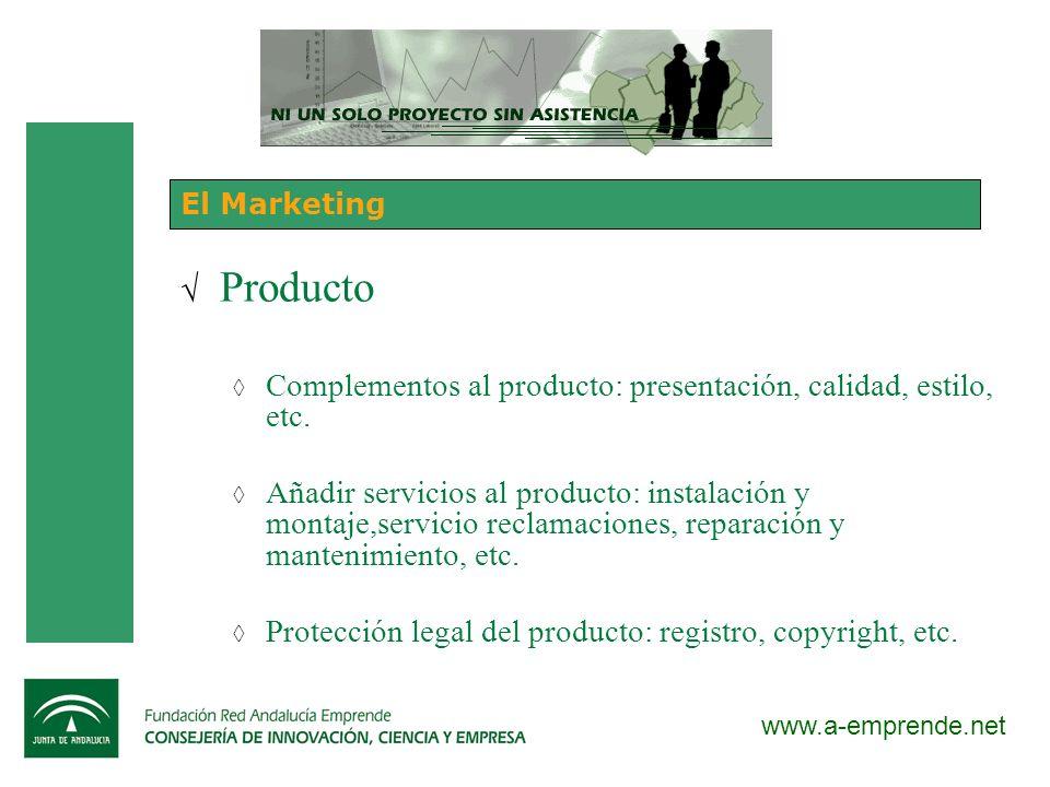 www.a-emprende.net El Marketing Producto Complementos al producto: presentación, calidad, estilo, etc. Añadir servicios al producto: instalación y mon