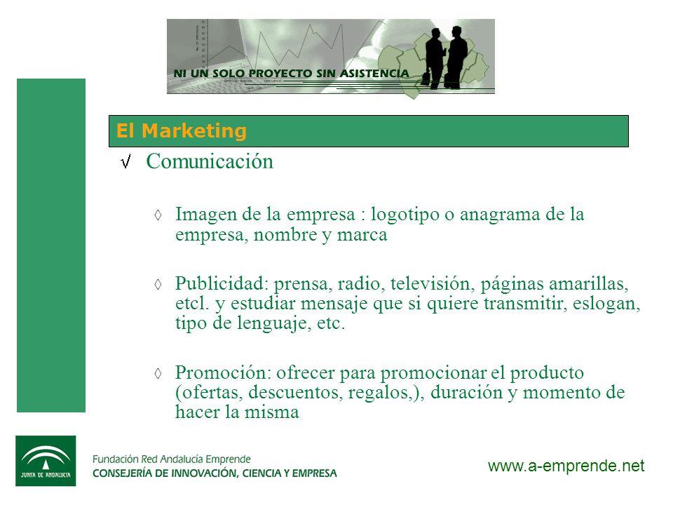 www.a-emprende.net El Marketing Comunicación Imagen de la empresa : logotipo o anagrama de la empresa, nombre y marca Publicidad: prensa, radio, telev