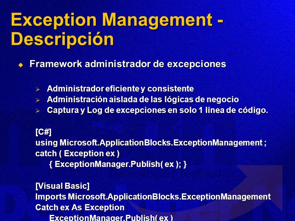 Exception Management - Descripción Framework administrador de excepciones Framework administrador de excepciones Administrador eficiente y consistente