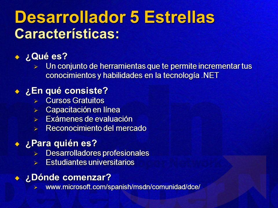 Desarrollador 5 Estrellas Características: ¿Qué es? ¿Qué es? Un conjunto de herramientas que te permite incrementar tus conocimientos y habilidades en