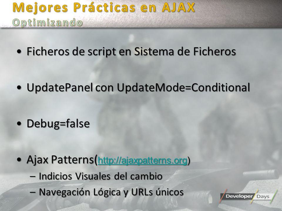 Ficheros de script en Sistema de FicherosFicheros de script en Sistema de Ficheros UpdatePanel con UpdateMode=ConditionalUpdatePanel con UpdateMode=Co