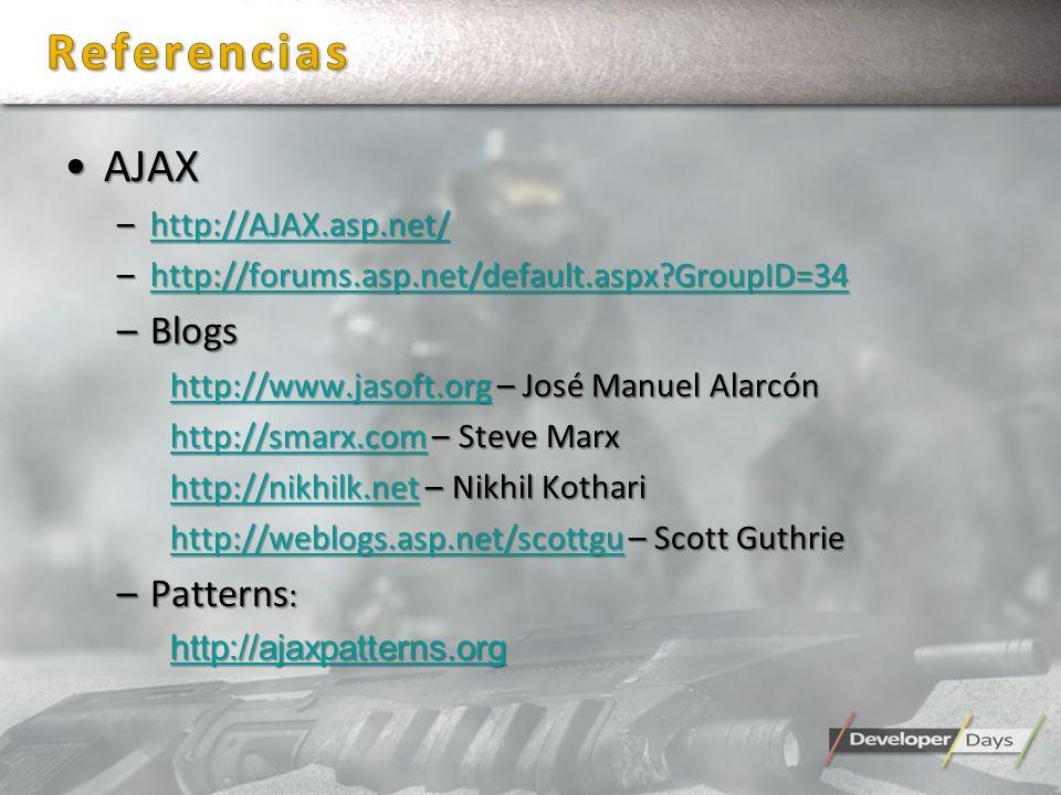 AJAXAJAX –http://AJAX.asp.net/ http://AJAX.asp.net/ –http://forums.asp.net/default.aspx?GroupID=34 http://forums.asp.net/default.aspx?GroupID=34 –Blog