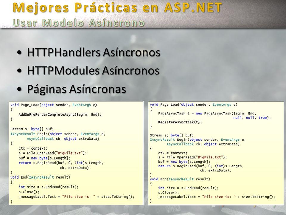 HTTPHandlers AsíncronosHTTPHandlers Asíncronos HTTPModules AsíncronosHTTPModules Asíncronos Páginas AsíncronasPáginas Asíncronas