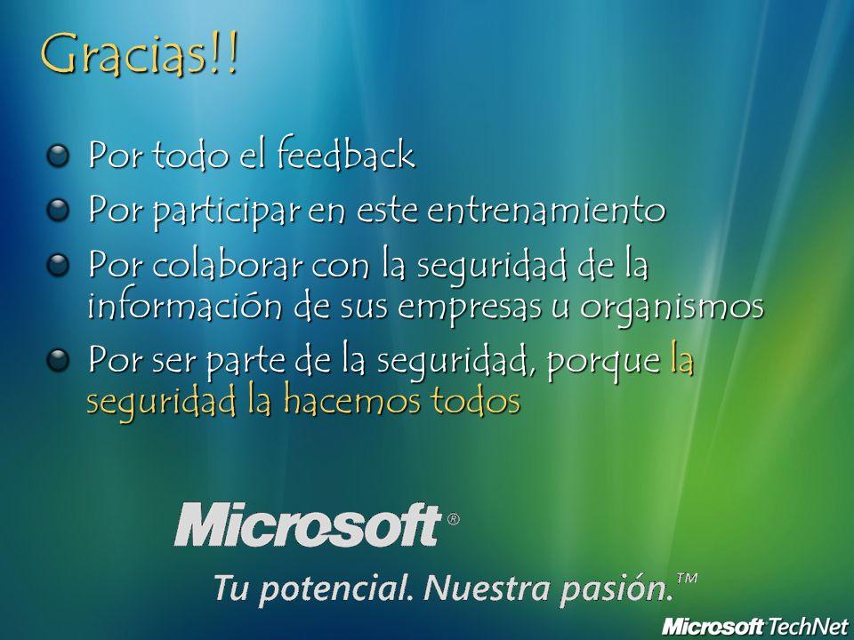 Gracias!! Por todo el feedback Por participar en este entrenamiento Por colaborar con la seguridad de la información de sus empresas u organismos Por