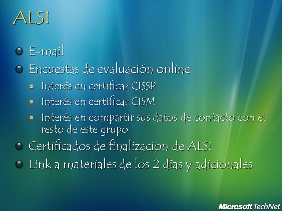 ALSI E-mail Encuestas de evaluación online Interés en certificar CISSP Interés en certificar CISM Interés en compartir sus datos de contacto con el re