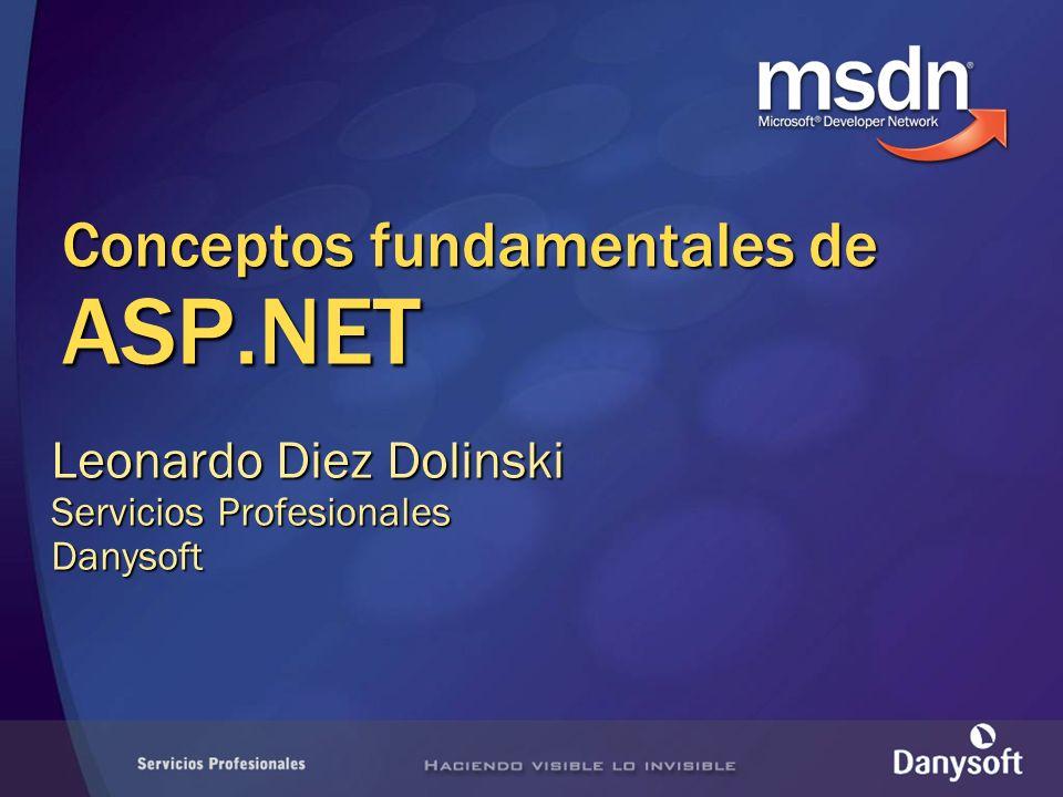 Conceptos fundamentales de ASP.NET Leonardo Diez Dolinski Servicios Profesionales Danysoft