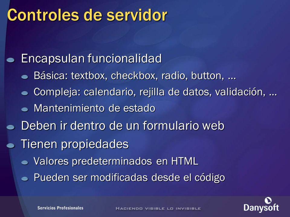 Controles de servidor Encapsulan funcionalidad Básica: textbox, checkbox, radio, button, … Compleja: calendario, rejilla de datos, validación,... Mant