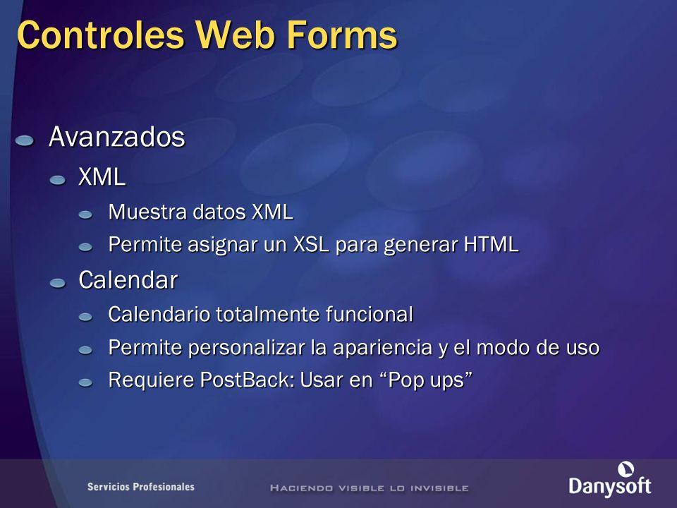 Controles Web Forms AvanzadosXML Muestra datos XML Permite asignar un XSL para generar HTML Calendar Calendario totalmente funcional Permite personali
