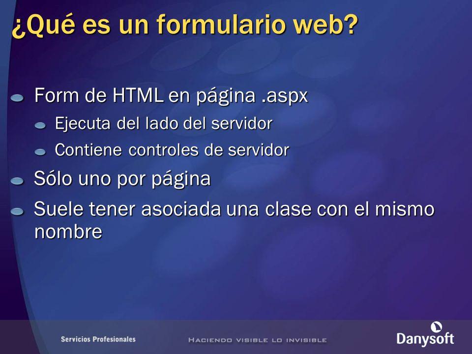 ¿Qué es un formulario web? Form de HTML en página.aspx Ejecuta del lado del servidor Contiene controles de servidor Sólo uno por página Suele tener as