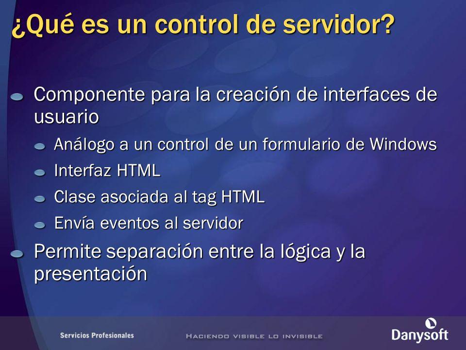 ¿Qué es un control de servidor? Componente para la creación de interfaces de usuario Análogo a un control de un formulario de Windows Interfaz HTML Cl