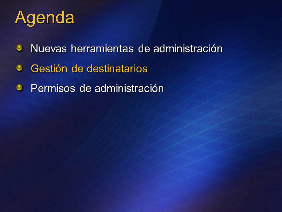 Nuevas herramientas de administración Gestión de destinatarios Permisos de administración Agenda