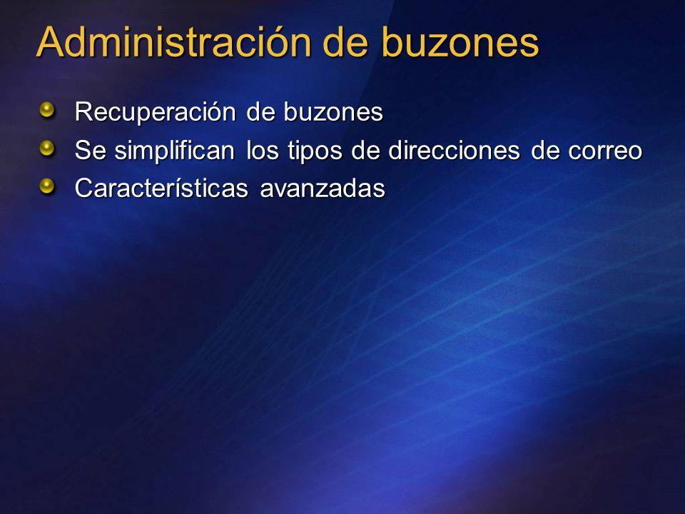 Recuperación de buzones Se simplifican los tipos de direcciones de correo Características avanzadas Administración de buzones