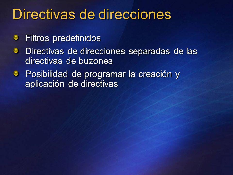 Filtros predefinidos Directivas de direcciones separadas de las directivas de buzones Posibilidad de programar la creación y aplicación de directivas