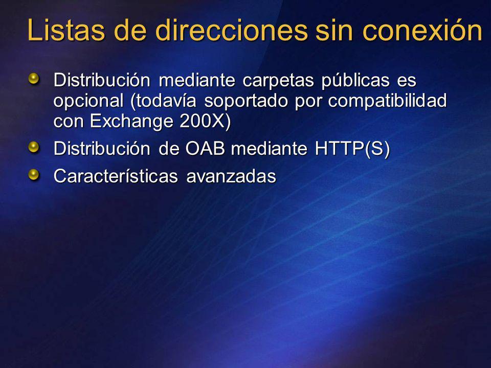 Distribución mediante carpetas públicas es opcional (todavía soportado por compatibilidad con Exchange 200X) Distribución de OAB mediante HTTP(S) Cara