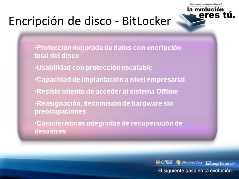 Encripción de disco - BitLocker Protección mejorada de datos con encripción total del disco Usabilidad con protección escalable Capacidad de implantac