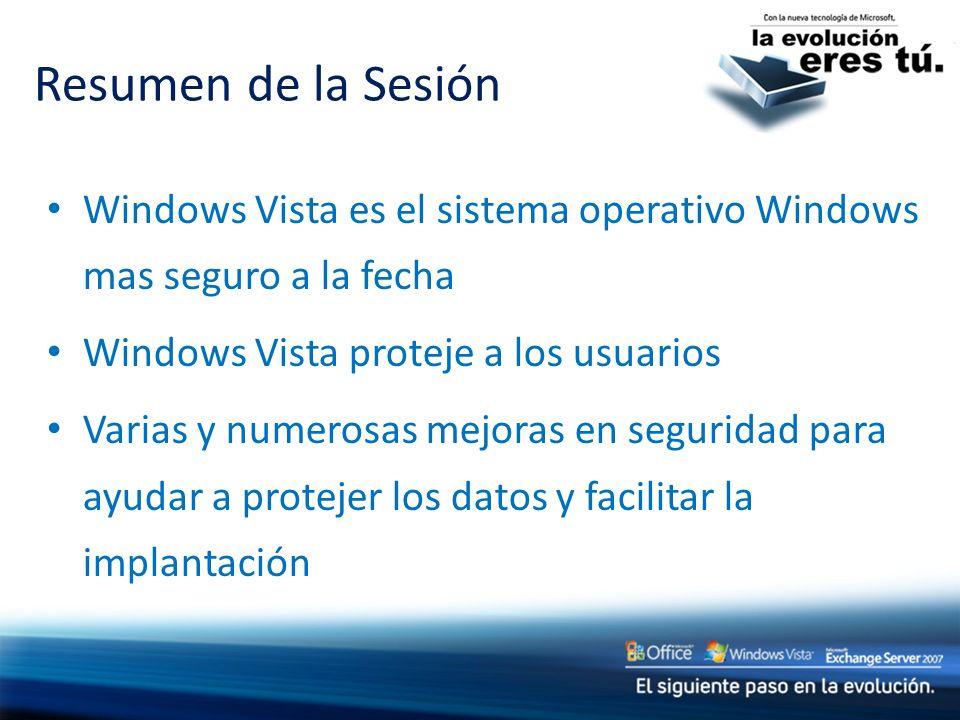 Windows Vista es el sistema operativo Windows mas seguro a la fecha Windows Vista proteje a los usuarios Varias y numerosas mejoras en seguridad para