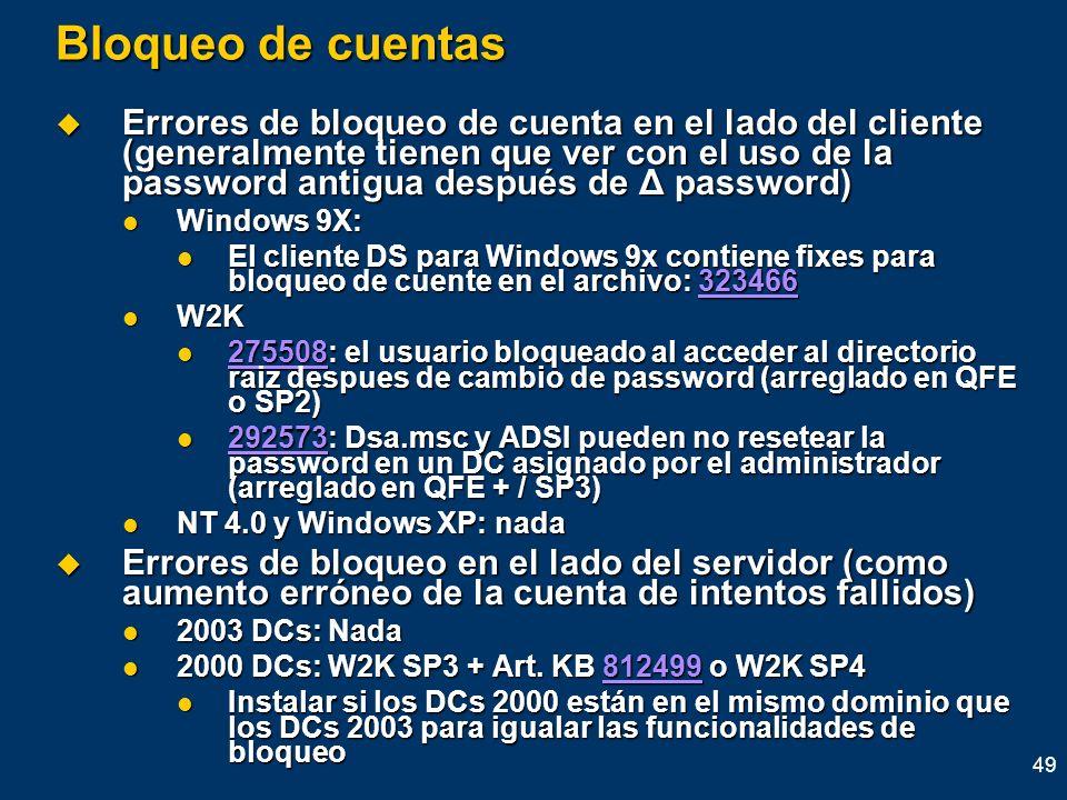 49 Bloqueo de cuentas Errores de bloqueo de cuenta en el lado del cliente (generalmente tienen que ver con el uso de la password antigua después de Δ