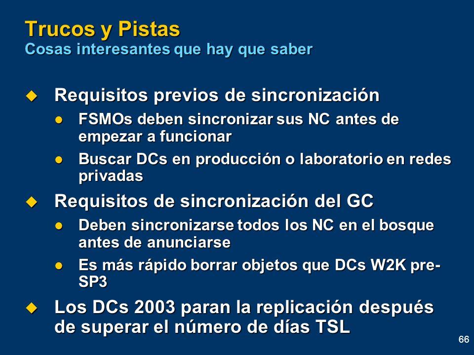66 Trucos y Pistas Cosas interesantes que hay que saber Requisitos previos de sincronización Requisitos previos de sincronización FSMOs deben sincroni