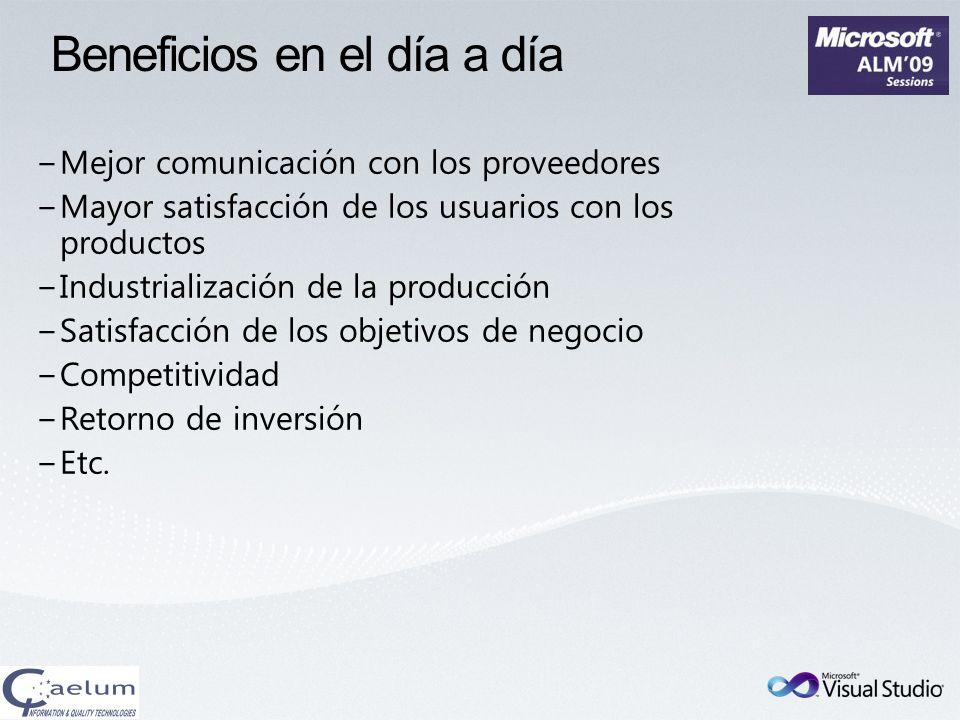 Beneficios en el día a día Mejor comunicación con los proveedores Mayor satisfacción de los usuarios con los productos Industrialización de la producc