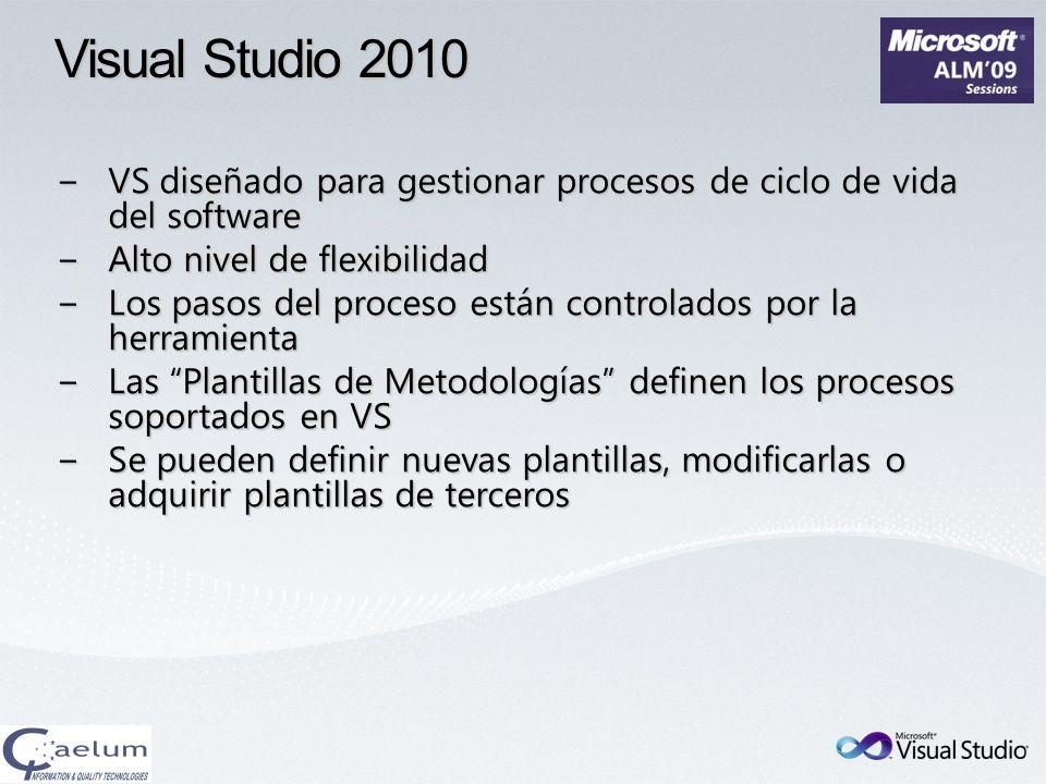 Visual Studio 2010 VS diseñado para gestionar procesos de ciclo de vida del softwareVS diseñado para gestionar procesos de ciclo de vida del software